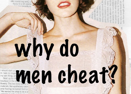 Why Do Men Cheat